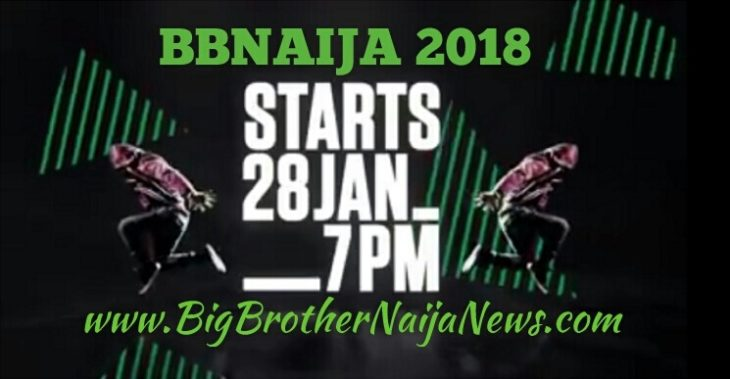 When Will Big Brother Naija 2018 Start | BBNaija 2018 Starting Date 28th January, 2018.