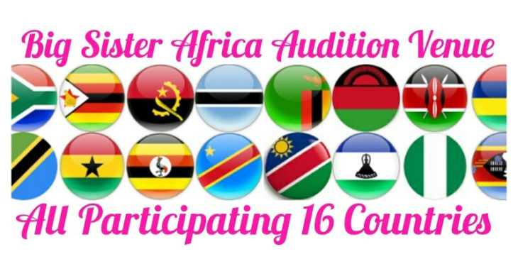 2018 Big Sister Africa Audition Venue in all Africa Countries and Cities